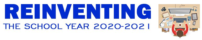 Reinventing The School year 2020-2021