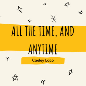 all-the-time-and-anytime